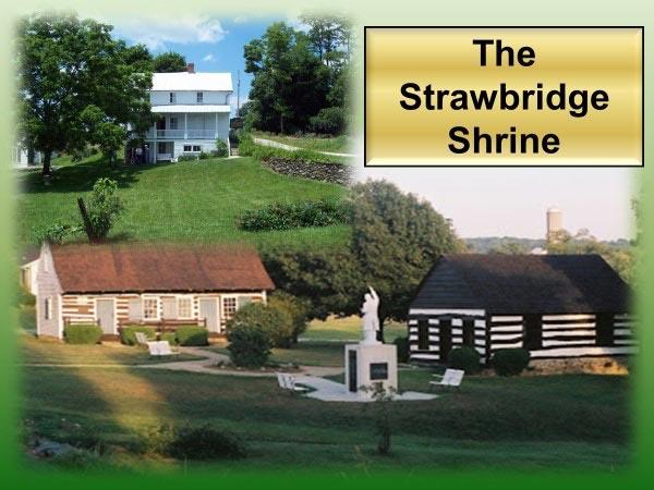 The Strawbridge Shrine